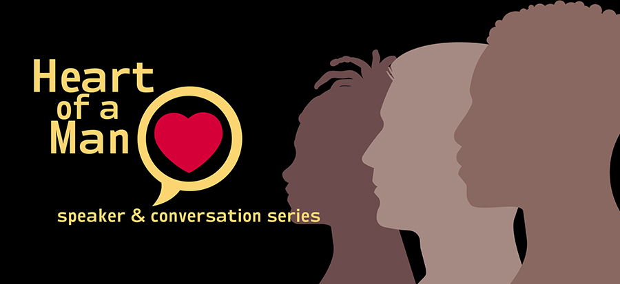 Heart of a Man speaker & conversation series